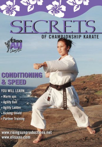 Elisa Au Secrets of Championship Karate: Conditioning and Speed Drills