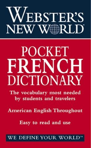 Webster's New World Pocket French Dictionary: English-French French-English (French Dictionary New World)