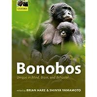 Bonobos: Unique in mind, brain, and behavior