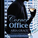 Corner Office: A Real Answers Investigations Mystery Audiobook by Aria Grace Narrated by Chris Chambers