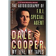 AUTOBIOGRAPHY OF FBI SPECIAL AGENT DALE COOPER