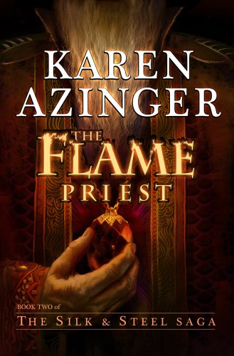 The Flame Priest (The Silk & Steel Saga Book 2) (Steel And Silk Saga)