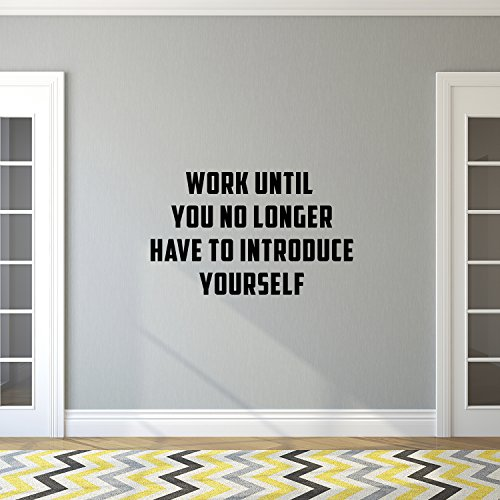 Wall Art Vinyl Decal Inspirational Life Quotes - Work Until You No Longer Have to Introduce Yourself - 23'' x 38'' Vinyl Sticker Decals Wall Decor - Motivational Business Office Wall Art by Pulse Vinyl (Image #1)