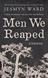 Front cover for the book Men We Reaped: A Memoir by Jesmyn Ward