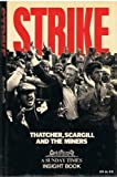 img - for Strike: Thatcher, Scargill and the Miners by Sunday Times (1985-09-05) Hardcover book / textbook / text book