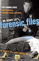 Dr Henry Lee's Forensic Files: Five Famous Cases, Scott Peterson, Elizabeth Smart and More...
