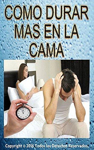 Amazon.com: Como Durar mas en la Cama (Spanish Edition ...