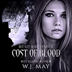 Cost of Blood: Bit-Lit Series, Book 2 | W.J. May