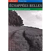 Echappées belles en Ile-de-France et alentour