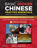 Basic Spoken Chinese Practice Essentials, Cornelius C. Kubler and Yang Wang, 0804840148