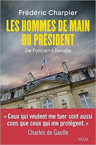 Amazon Fr Les Hommes De Main Du President Frederic