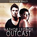 Hathor Legacy: Outcast Audiobook by Deborah A. Bailey Narrated by Kristin James