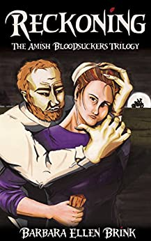 Reckoning (The Amish Bloodsuckers Trilogy Book 3) by [Brink, Barbara Ellen]