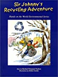 Sir Johnny's Recycling Adventure, Rachael P. Paulson, 0964229625
