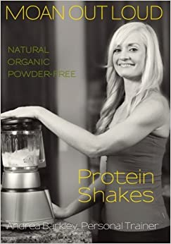 Moan Out Loud Protein Shakes: Natural, Organic, Powder-Free