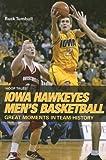 img - for Hoop Tales: Iowa Hawkeyes Men's Basketball (Hoop Tales Series) book / textbook / text book