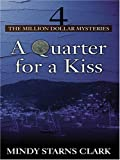 A Quarter for a Kiss, Mindy Starns Clark, 0786272708