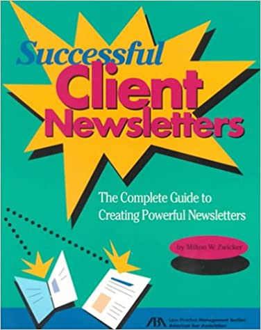 The Complete Guide to Creating Powerful Newsletters Successful Client Newsletters