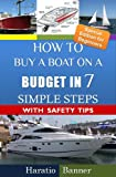 How to Buy a Skiff on a Budget in 7 Simple Steps! (An Insider's Guide to Buying a Boat with Safety Tips & Traps that A Novice Boat Consumer should know about Book 1)