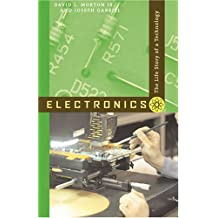 Electronics: The Life Story of a Technology