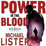 Power in the Blood: John Jordan Mysteries, Book 1 | Michael Lister