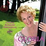 Saarinen, Gloria : Gloria: Virtuoso Romantic Masterpieces