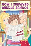 How I Survived Middle School #3: I Heard a Rumor
