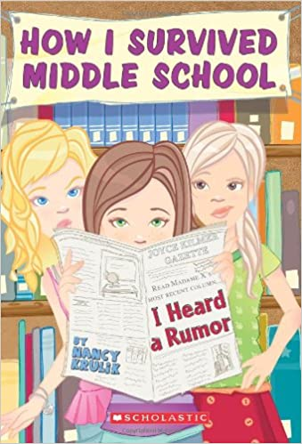 How I Survived Middle School 3 I Heard A Rumor Nancy E Krulik
