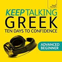 Keep Talking Greek: Ten Days to Confidence Speech by Howard Middle, Hara Middle Narrated by  Teach Yourself Languages