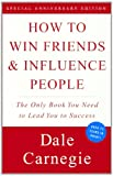 How to Win Friends and Influence People, Dale Carnegie and Dorothy Carnegie, 0606153845