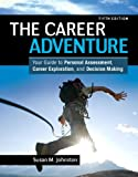 Career Adventure : Your Guide to Personal Assessment, Career Exploration, and Decision Making, Johnston, Susan M., 0132481197