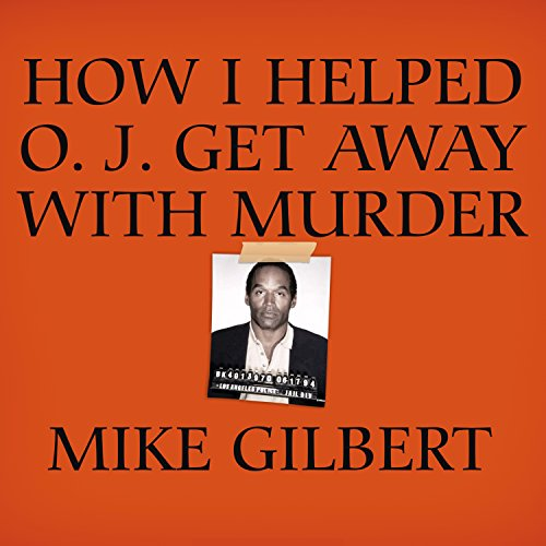 How I Helped O. J. Get Away with Murder: The Shocking Inside Story Audiobook [Free Download by Trial] thumbnail