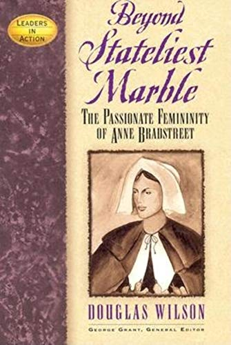 (Beyond Stateliest Marble: The Passionate Femininity of Anne Bradstreet (Leaders in)