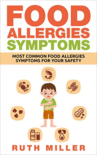 Food Allergies Symptoms Most Common Food Allergies Symptoms For Your Safety Food Allergies Symptoms
