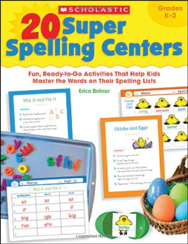 20 Super Spelling Centers: Fun, Ready-to-Go Activities That Help Kids Master the Words on Their Spelling - Price Erica