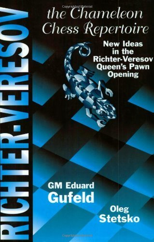 The Richter-Veresov System: The Chameleon Chess Repertoire 1. d4 Nf6 2. Nc3 d5.3 Bg5 by Eduard Gufeld (2000-09-03)