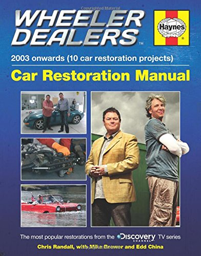 Wheeler Dealers Car Restoration Manual - 2003 onwards (10 car restoration projects): The most popular restorations from the Discovery Channel TV series (Restoration Manuals) ebook