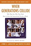 img - for When Generations Collide: Who They Are. Why They Clash. How to Solve the Generational Puzzle at Work by Lynne C. Lancaster (2003-03-04) book / textbook / text book