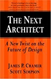 img - for The Next Architect: A New Twist on the Future of Design book / textbook / text book