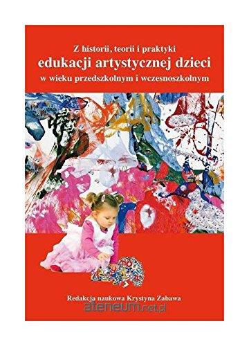Z historii, teorii i praktyki edukacji artystycz. pdf epub