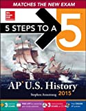 5 Steps to a 5 AP US History with CD-ROM, 2015 Edition, Murphy, Daniel, 0071813268