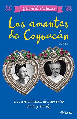 Los amantes de Coyoacán (Spanish Edition) by [Cortanze, Gérard de]