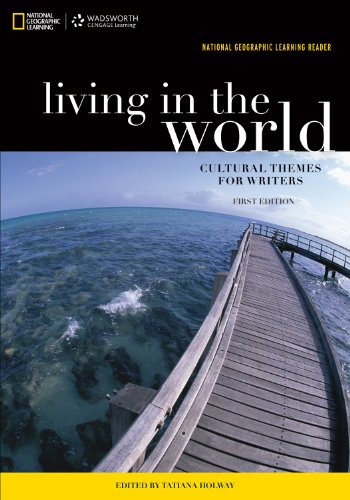 National Geographic Reader: Living in the World: Cultural Themes for Writers (New solutions, available for the first time!) Pdf