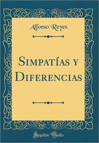 Simpatías y Diferencias (Classic Reprint): Amazon.es: Alfonso Reyes: Libros