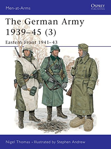 The German Army 1939-45 (3): Eastern Front 1941-43 (Men-at-Arms) (v. 3)