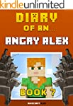 Diary of an Angry Alex: Book 7 [An Un...
