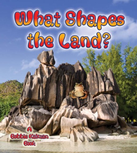 Image result for what shapes the land by bobbie kalman