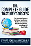 img - for The Complete Guide to Student Success: The Complete Resource for Helping Your Child or Student to Succeed in Math, Reading, Writing, Homework, and Study Skills book / textbook / text book