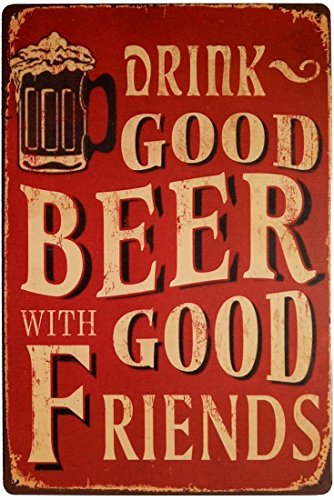 Friends Tin Sign - LS Drink Good Beer with Good Friends Vintage Tin Sign Wall Decor 20 X 30 Cm