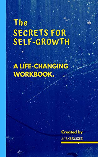 Fuel Management Interface - The Secrets for Self-Growth: 21 Exercises for Personal Development and How To Be Happy (Self Reliance)